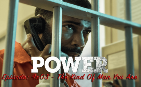 Power 4x03 - The Kind Of Man You Are