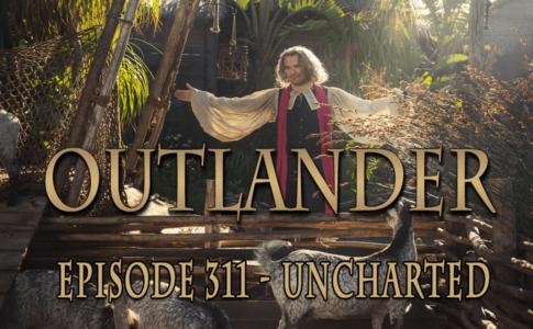 Outlander Episode 311 - Uncharted